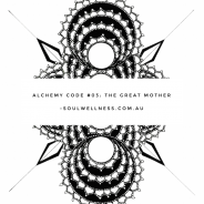 Integrating The Great Mother: Alchemy Code #03